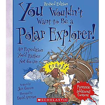 Sie möchte nicht zu einem Polarforscher zu werden! (Überarbeitete Auflage) (Sie würde nicht wollen, Toadventurers und Entdecker)