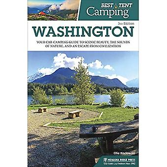 Best Tent Camping: Washington: Your Car-Camping� Guide to Scenic Beauty, the Sounds of Nature, and an Escape from Civilization� (Best Tent Camping)