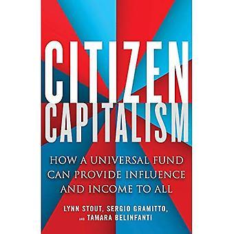 Medborgaren kapitalism: Hur en allmän fond kan ge inflytande och inkomster till alla