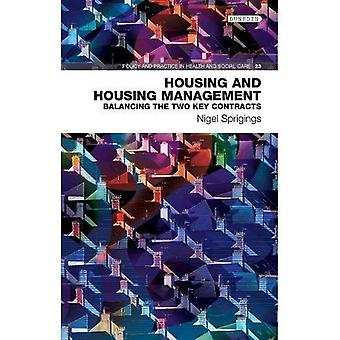 Housing and Housing Management: Balancing the Two Key Contracts (Policy and Practice in Health and� Social Care)