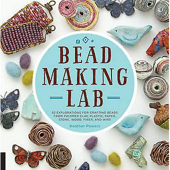 Bead Making Lab by Heather Powers - 9781631591143 Book