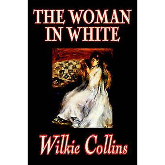 Kvinde i hvidt af Wilkie Collins fiktion af Collins & Wilkie