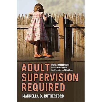 Voksent tilsyn kreves privat frihet og offentlige begrensninger for foreldre og barn av Rutherford & Markella B.