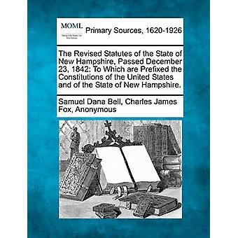 Revidert vedtekter den tilstand av New Hampshire gikk desember 23 1842 til hvem er innledende konstitusjoner i USA og i staten New Hampshire. ved Bell & Samuel Dana