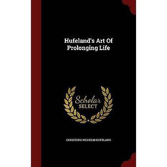 Hufelands Kunst der Lebensverlängerung durch Hufeland & Christoph Wilhelm