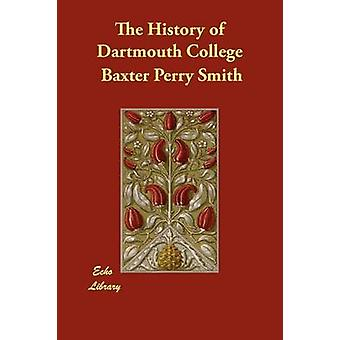 Historien om Dartmouth College af Smith & Baxter Perry