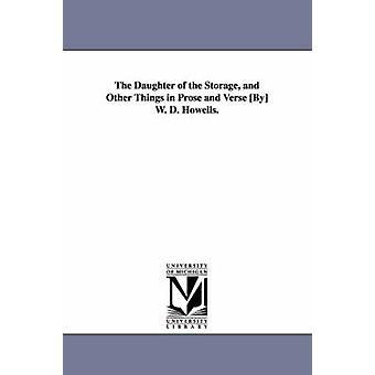 Dotter till lagring och andra saker i prosa och vers av W. D. Howells. av Howells & William Dean