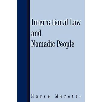 International Law and Nomadic People by Moretti & Marco
