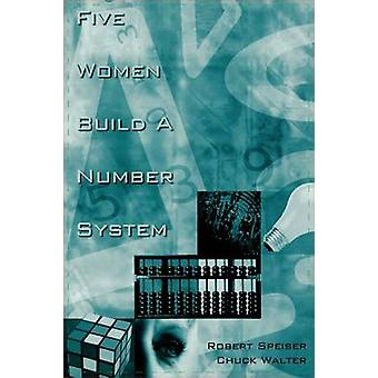 Five Women Build a Number System by Speiser & R.
