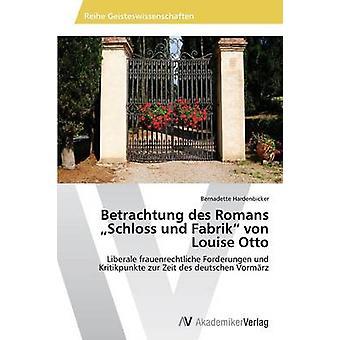 Betrachtung Des Romans Schloss Und Fabrik Von Louise Otto by Hardenbicker Bernadette