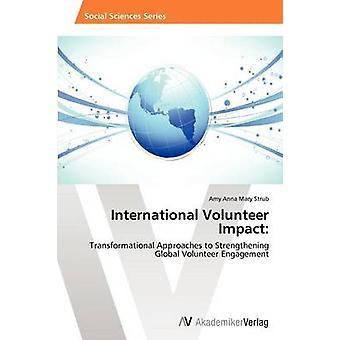 Internasjonale frivillige virkningen av Strub Amy Anna Maria