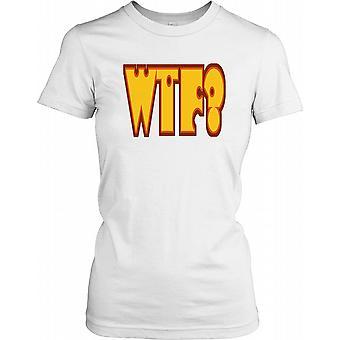 WTF? -Hva f * ck? -Funny Quote damer T skjorte