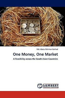 One Money One Market by Forhad & Md. Abdur Rahhomme