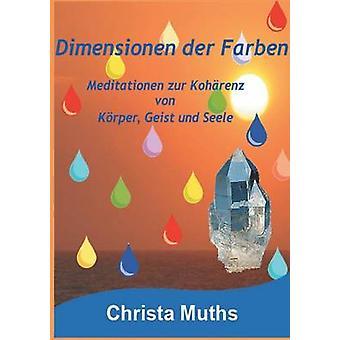 Dimensionen der Farben by Muths & Christa