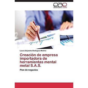 Creacion de Empresa Importadora de Herramientas geistige Metall S.A.S von Rodriguez Medina Laura Alejandra