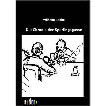 Die Chronik der Sperlingsgasse by Raabe & Wilhelm