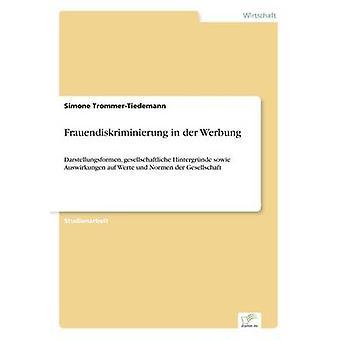 Frauendiskriminierung in der Werbung by TrommerTiedemann & Simone