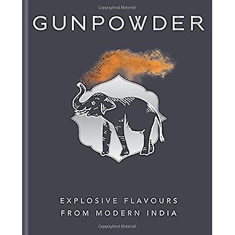 Gunpowder - Explosive flavours from modern India by Gunpowder - Explosi
