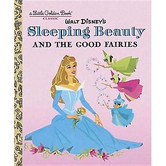 Sleeping Beauty and the Good Fairies (Disney Classic) by RH Disney -
