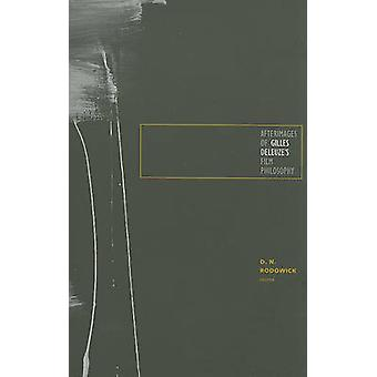 Afterimages of Gilles Deleuze's Film Philosophy by Rodowick - D. N. (
