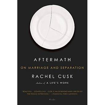 Aftermath - On Marriage and Separation by Rachel Cusk - 9781250033406