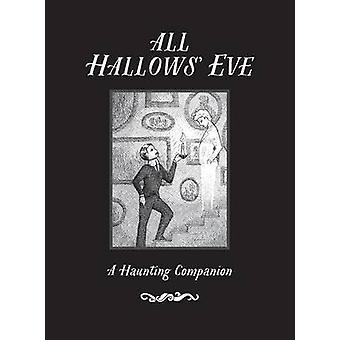 All Hallows Eve - A Haunting Companion - 9781423644866 Book