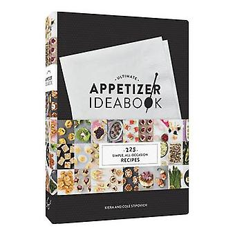 Ultimate Appetizer Ideabook - 225 Simple - All-Occasion Recipes by Kie