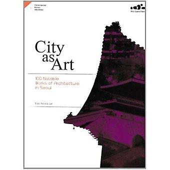 4. City as Arts  - 100 Notable Works of Architecture in Seoul - Comtemp