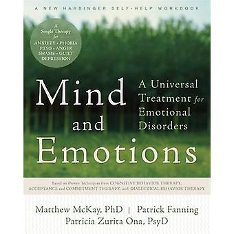 Mind and Emotions - a Universal Treatment for Emotional Disorders by M