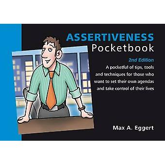 Assertiveness Pocketbook (2nd Revised edition) by Max A. Eggert - 978