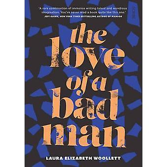 The Love of a Bad Man by Laura Elizabeth Woollett - 9781911344247 Book