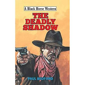 The Deadly Shadow (A Black Horse Western)