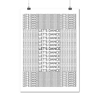 Matte or Glossy Poster with Let's Dance Saying Slogan Cool Words | Wellcoda | *q1229