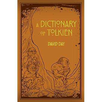 A Dictionary of Tolkien (Flexibound) by Day David