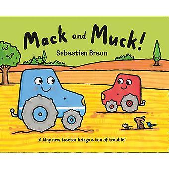 Mack and Muck! by Sebastien Braun - Sebastien Braun - 9780007425303 B