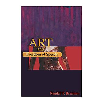 Art and Freedom of Speech by Randall P. Bezanson - 9780252034435 Book