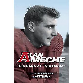 Alan Ameche - The Story of the Horse by Dan Manoyan - Pat Richter - 97