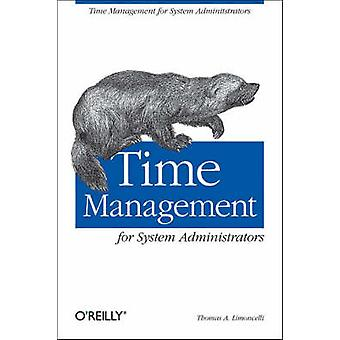 Time Management for System Administrators by Thomas A. Limoncelli - 9