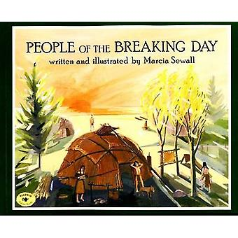 People of the Breaking Day by Marcia Sewall - 9780689816840 Book