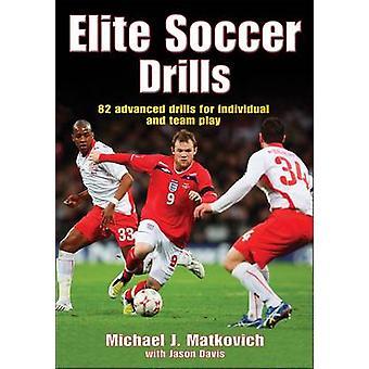 Elite Soccer Drills by Michael Matkovich - Jason Davis - 978073607386