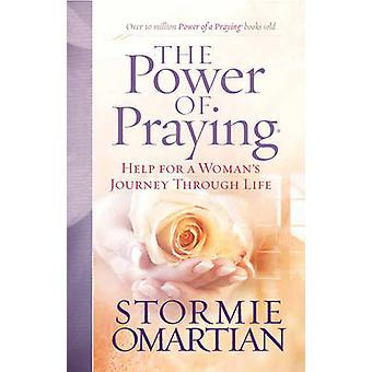 The Power of Praying - Help for a Woman's Journey Through Life by Stor