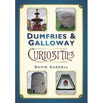 Dumfries & Galloway Kuriositäten von David Carroll - 9780752464060 Buch