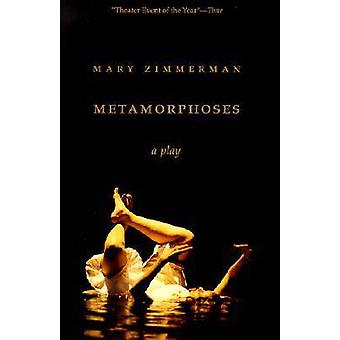 Metamorphoses - Play (New edition) by Mary Zimmerman - Ovid - 97808101