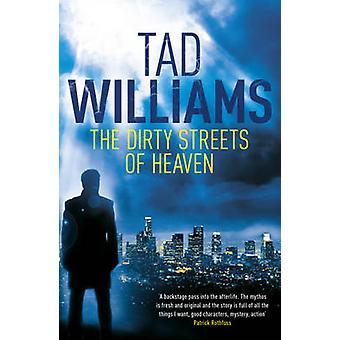The Dirty Streets of Heaven by Tad Williams - 9781444738575 Book