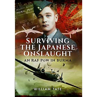 Sobrevivir a la embestida japonesa - un POW de la Royal Air Force en Birmania por William Albe