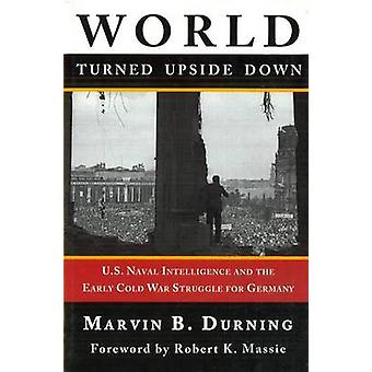 World Turned Upside Down - U.S. Naval Intelligence and the Early Cold