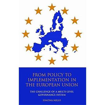 From Policy to Implementation in the European Union - The Challenge of