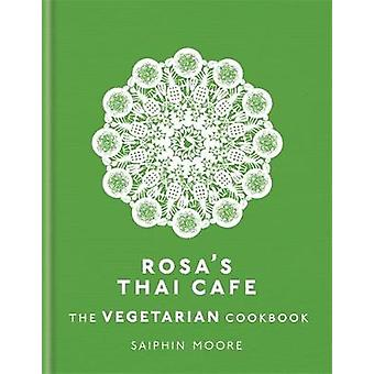 Rosa's Thai Cafe - The Vegetarian Cookbook by Saiphin Moore - 97817847