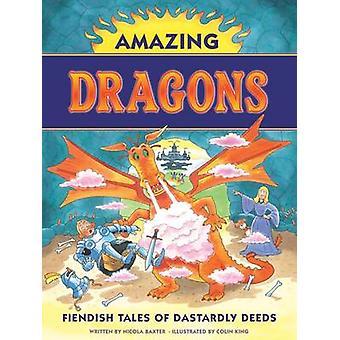Fantastische Drachen - teuflische Geschichten von heimtückischen Taten von Nicola Baxter-