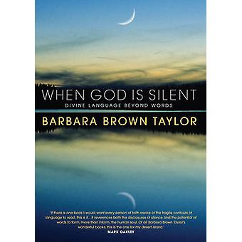 When God is Silent - Divine Language Beyond Words by Barbara Brown Tay